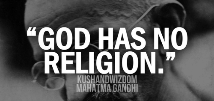 "What does, ""God has no religion"" ,mean?